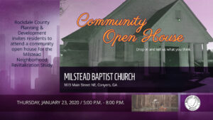 Community Open House - Milstead Neighborhood Revitalization Study @ Milstead Baptist Church